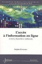 L'ACCES A L'INFORMATION EN LIGNE : MOTEURS, DISPOSITIFS ET MEDIATIONS (COLLECTION SYSTEMES D'INFORMA